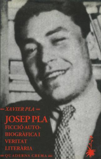 Portada Josep Pla: Ficció autobiogràfica i veritat literària