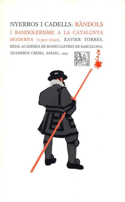 Portada Nyerros i cadells: bàndols i bandolerisme a la Catalunya moderna (1590-1640)