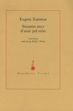 Portada Seixanta anys d'anar pel món. Converses amb Josep Badia i Moret